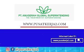 Loker Terbaru SMA SMK D3 S1 September 2020 PT Anugerah Global Superintending