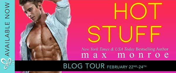 Hot Stuff by Max Monroe Blog Tour. Available Now.