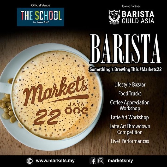 #Markets22 BARISTA @ The School by Jaya One This Weekend
