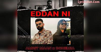 Eddan Ni Lyrics by Amrit Maan Ft. Bohemia