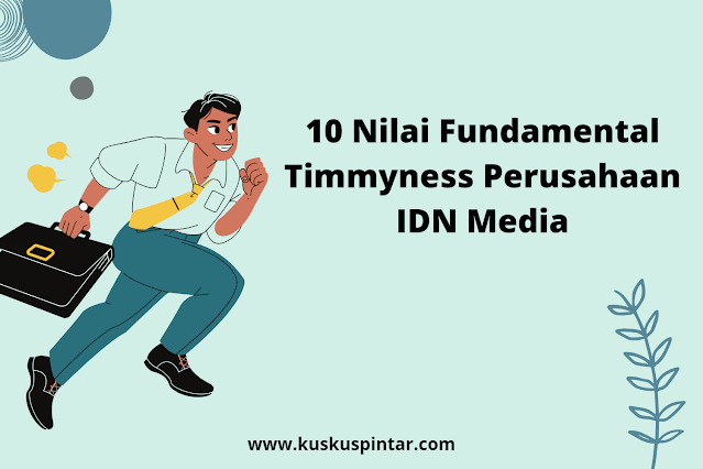 10 Nilai Fundamental Timmyness Perusahaan IDN Media