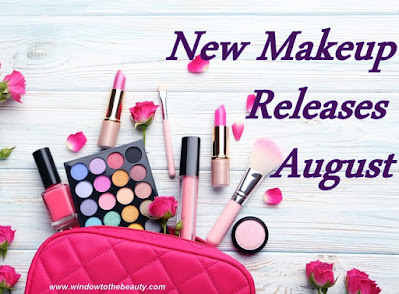 New Makeup Releases August