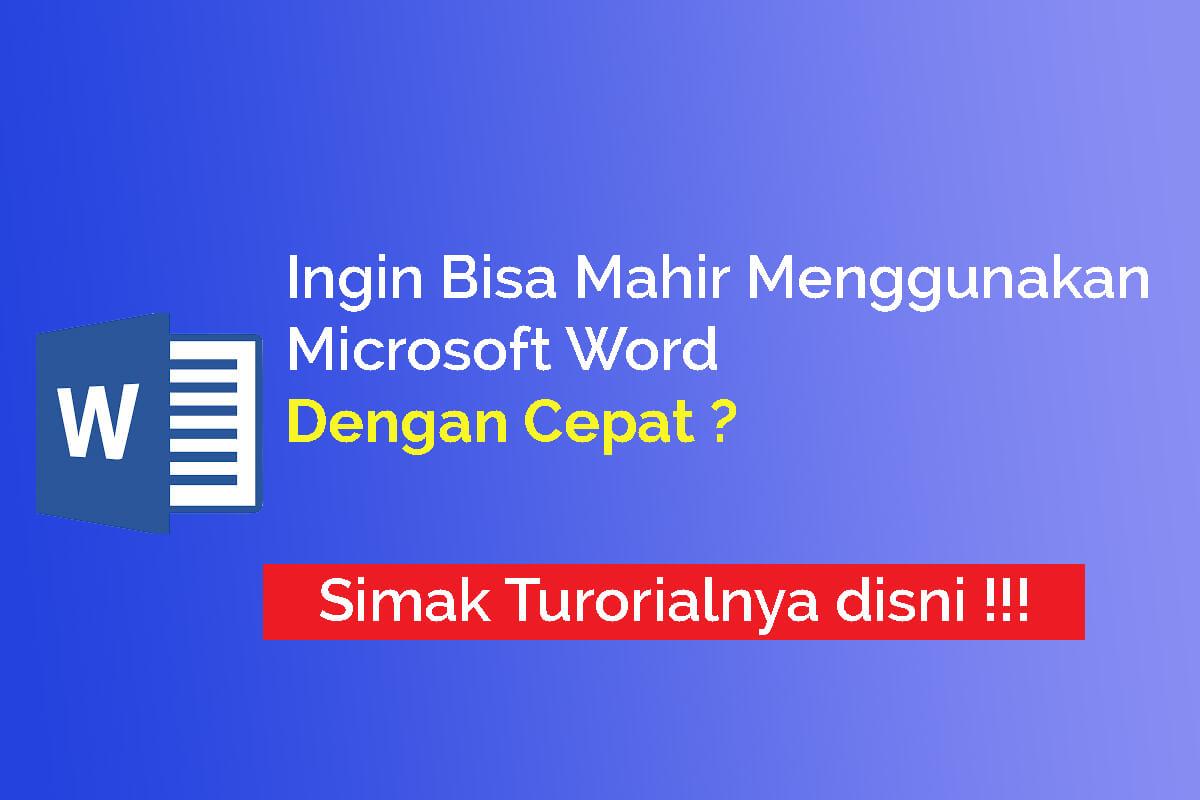 Panduan Lengkap Cara Menggunakan Microsoft Word Sampai Mahir