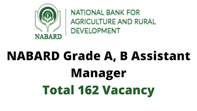 Free Job Alert: NABARD Assistant Manager Grade A, B Recruitment 2021 - Online Form For Total 162 Vacancy