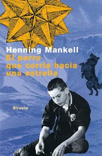 El perro que corría hacia una estrella Henning Mankell