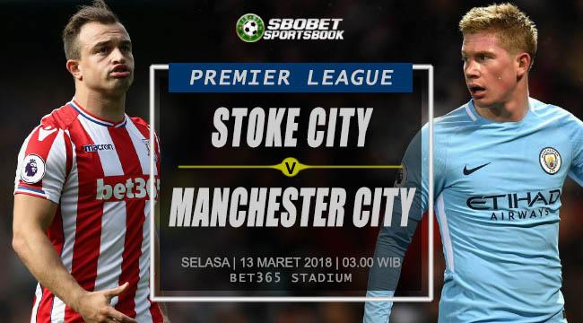 Prediksi Stoke City vs Manchester City Premier League Selasa, 13 Maret 2018 | 03.00 WIB
