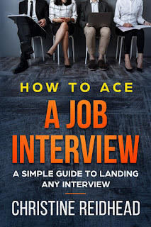 christine reidhead, How to ace a job interview,  job interview book, acing the interview,  Preparing for a the interview,  Interview questions,