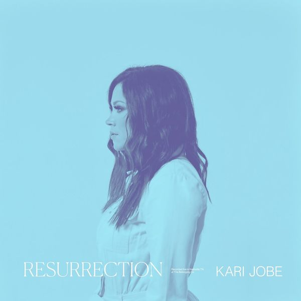 Kari Jobe – Resurrection 2021 (Exclusivo WC)