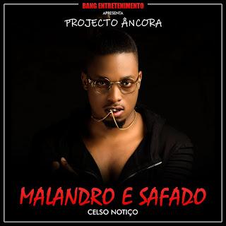 Celso Notiço - Malandro & Safado (Vídeo)