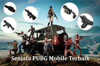 Senjata PUBG Mobile Terbaik, Favorit Para Pro Player!