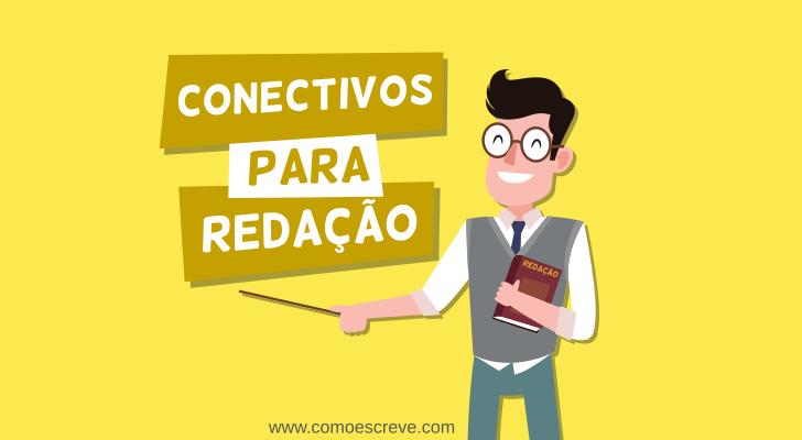 Conectivos para Redação: Saiba como usar