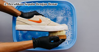 Bersihkan Sepatu Dengan Benar Agar Sepatu Awet dan Tidak Bau