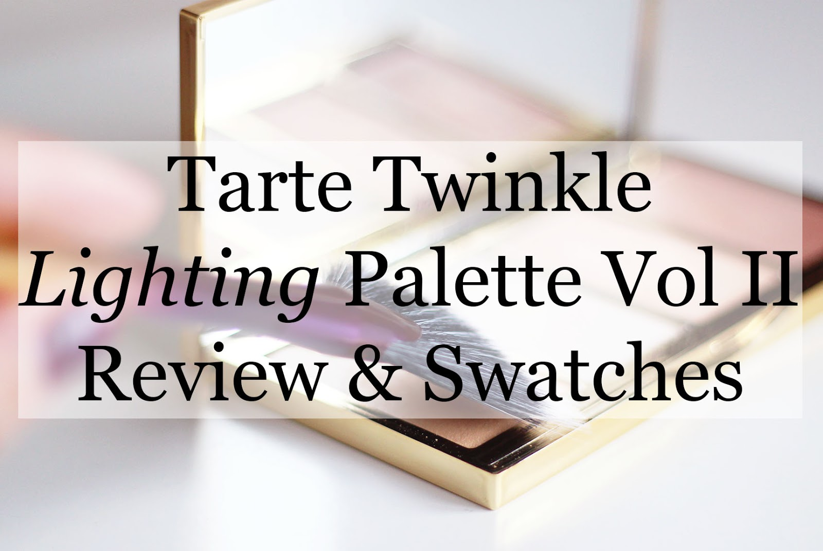 Tarte Twinkle Lighting Palette Vol Ii Review Swatches Modish