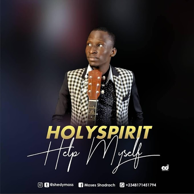 SHEDYMOSS__HOLY SPIRIT HELP MYSELF
