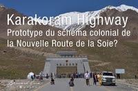 La Karakoram Highway, prototype du schéma colonial de la Nouvelle Route de la Soie dans un Etat en perte de légitimité ?