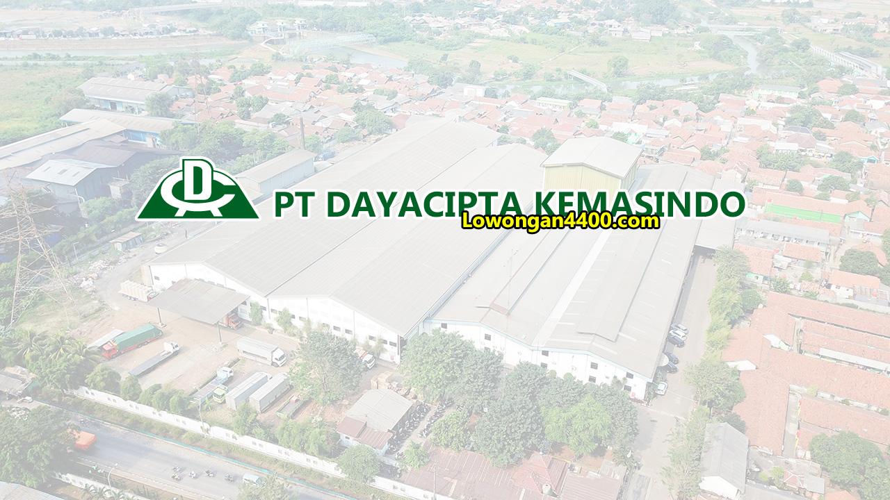 Lowongan Kerja PT. DAYA CIPTA KEMASINDO 2019