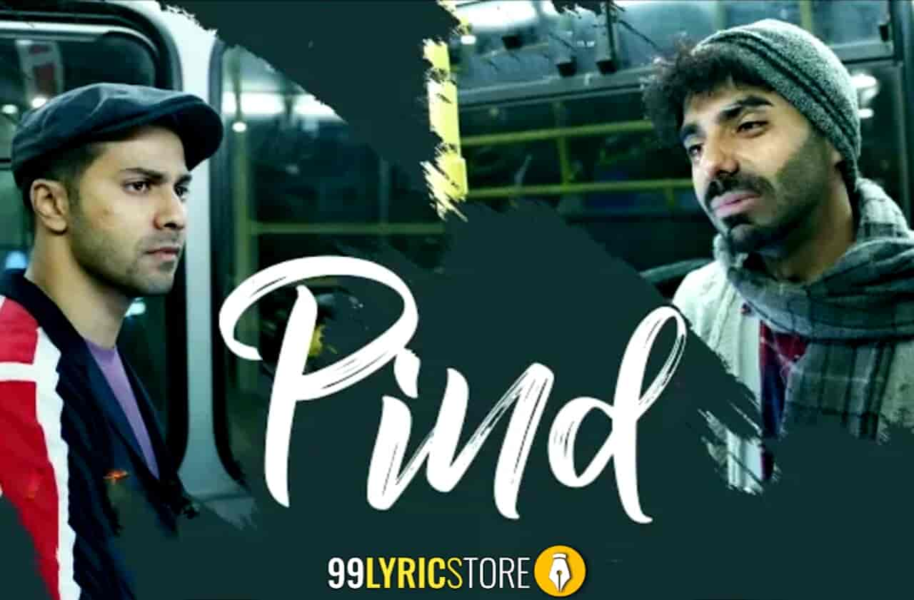 Pind Lyrics Images From Movie Street Dancer 3d