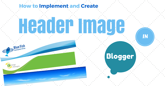 How to add and create header image in blogger