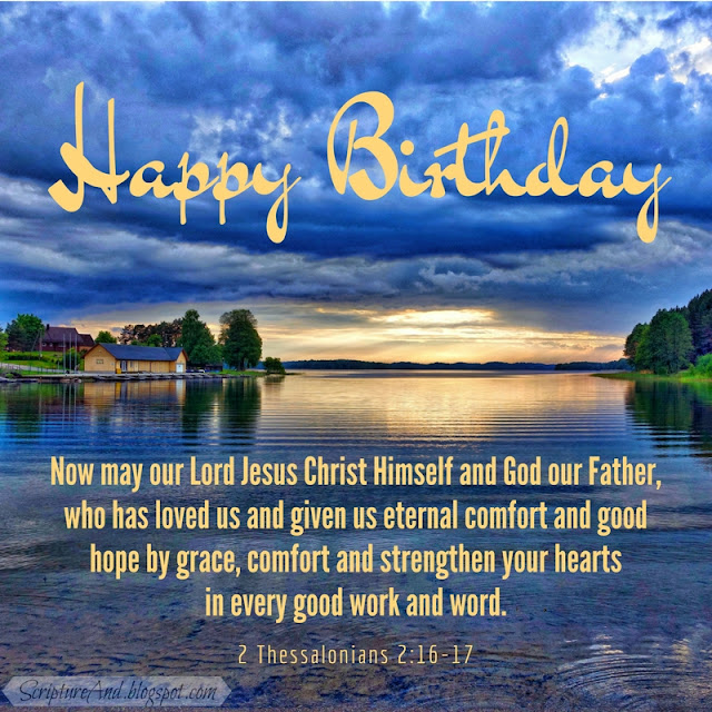Happy Birthday with 2 Thessalonians 2:16-17 and a lake house | scriptureand.blogspot.com