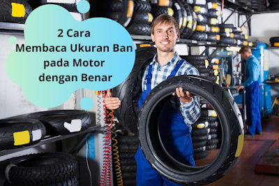 2 Cara  Membaca Ukuran Ban  pada Motor  dengan Benar
