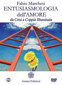 Entusiasmologia dell'amore - Fabio Marchesi (miglioramento personale)