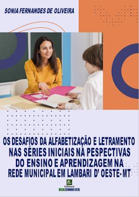 Os Desafios da Alfabetização e Letramento nas Series Iniciais na Pespectivas do Ensino e Aprendizagem na Rede Municipal em Lambari D' Oeste- MT