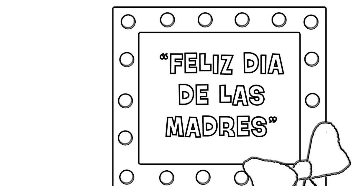 Dibujos Para Colorear Del Dia De Las Madres: Feliz Día De Las Madres Para Colorear