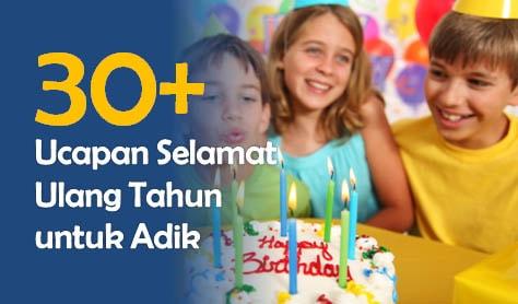30 Ucapan Selamat Ulang Tahun Untuk Adik Laki Laki Dan