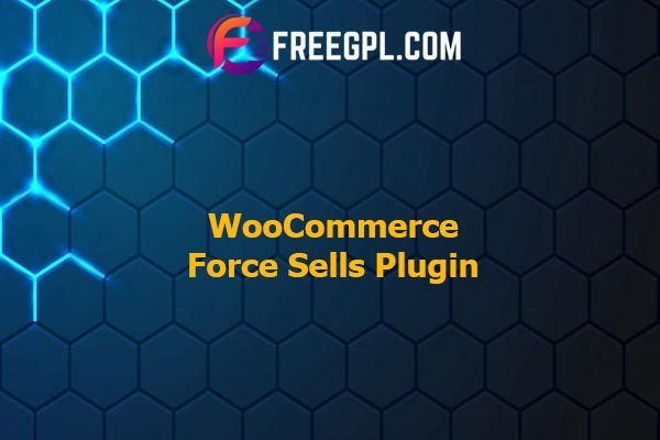 WooCommerce Force Sells Plugin Nulled Download Free