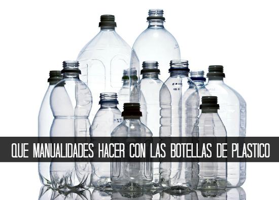 Como hacer Manualidades con una Botella de Plastico Tutoriales