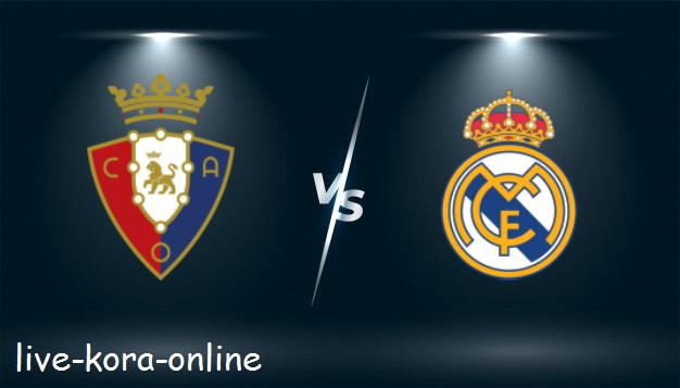 مشاهدة مباراة ريال مدريد وأوساسونا بث مباشر اليوم بتاريخ 01-05-2021 في الدوري الاسباني