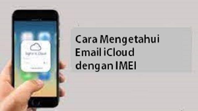 Cara Mengetahui Email iCloud dengan IMEI