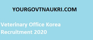 In this post, all Veterinary Office Korea Recruitment details such as the Veterinary Office Korea vacancy 2020, salary, qualification, age limit, and application date.