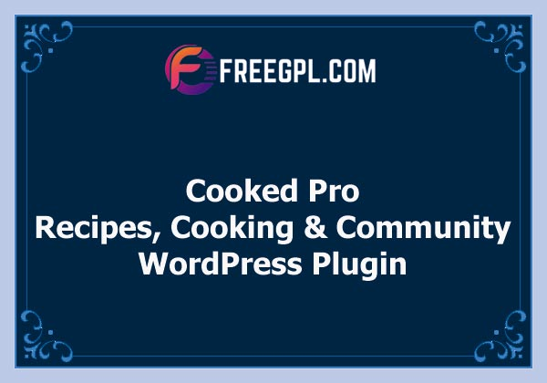 Cooked Pro – Recipes, Cooking & Community WordPress Plugin Nulled Download Free
