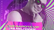 Wesley Safadão - Live Garota Vip - Outubro 2020