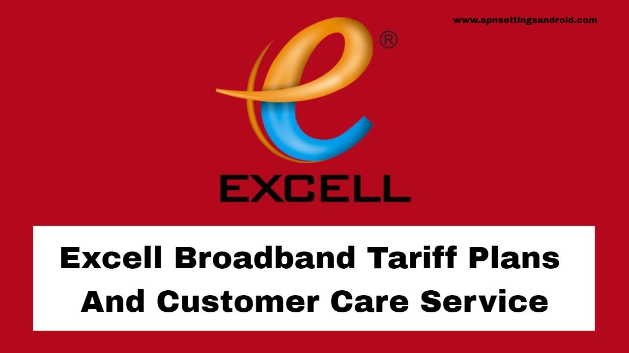 Excell Broadband Tariff Plans & Customer Care Service