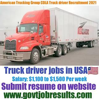 American Trucking Group CDLA Truck Driver Recruitment 2021-22