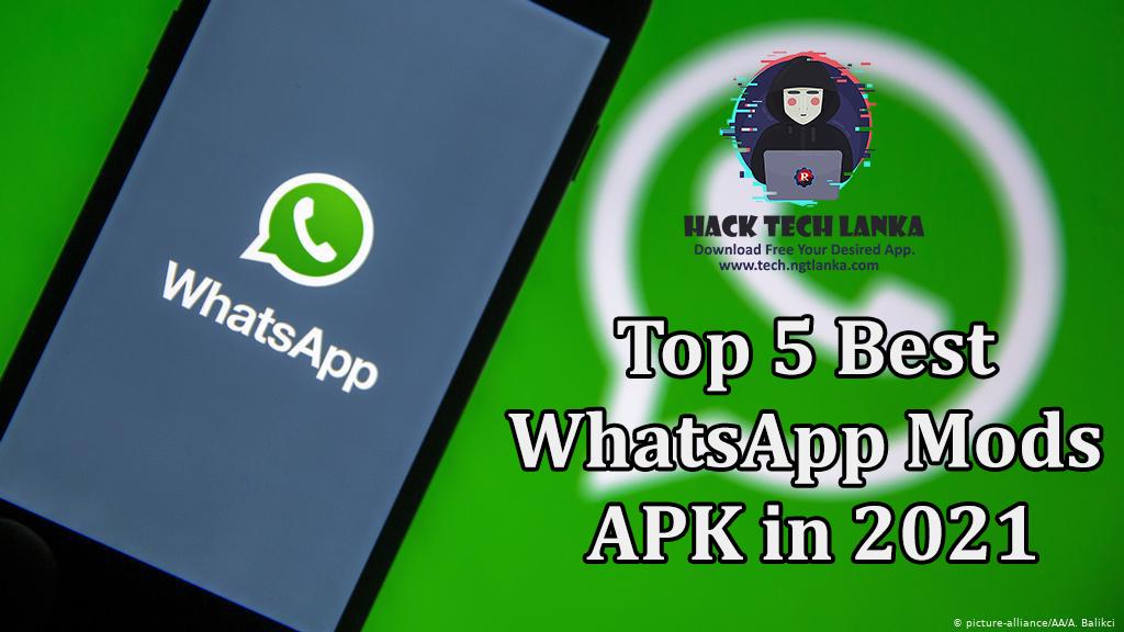 Top 5 Best Whatsapp Mods Apk In 2021 Hack Tech Lanka