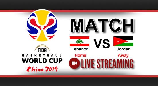 Livestream List: Lebanon vs Jordan June 29, 2018 Asian Qualifiers FIBA World Cup China 2019