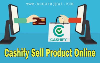 Cashify Par Product Sell Kaise Kare
