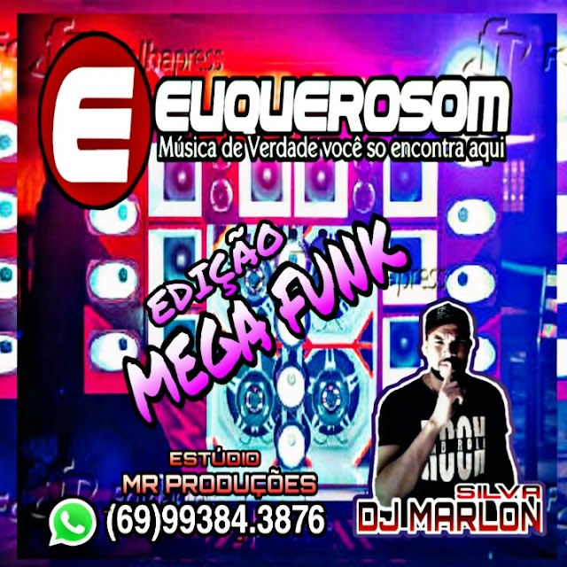 CD EUQUEROSOM EDIÇÃO MEGA FUNK - DJ MARLON SILVA