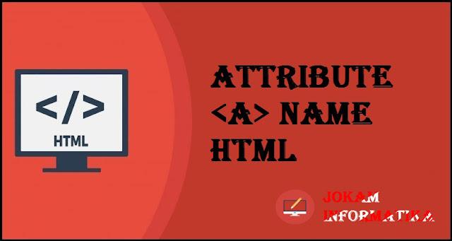 Tagging <a> Name Attribute Pada Bahasa Pemrograman HTML - JOKAM INFORMATIKA