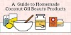 A Guide To Homemade Coconut Oil Beauty Products #infographic