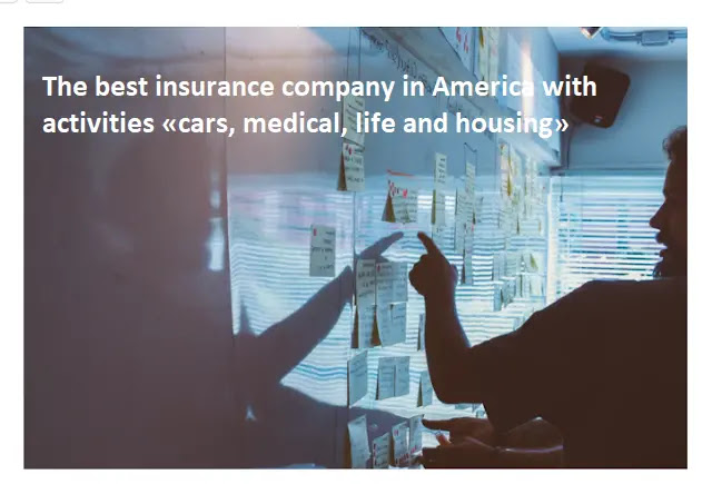 The best insurance company in America with activities «cars, medical, life and housing»