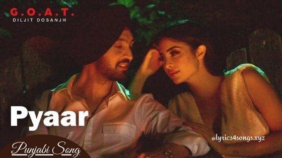 PYAAR LYRICS - Diljit Dosanjh | Punjabi Song | Lyrics4songs.xyz