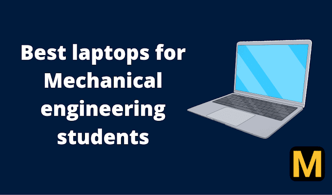 8 Best laptops for mechanical engineering students 2021 in India