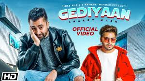 GEDIYAAN by SHARRY MAAN FEAT. MISTABAAZ Mp4 Download free