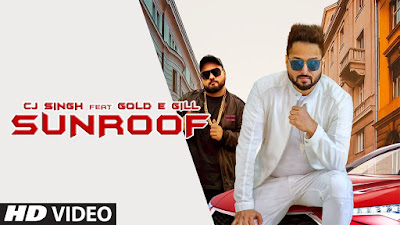 SUNROOF LYRICS – CJ SINGH | GOLD E GILL