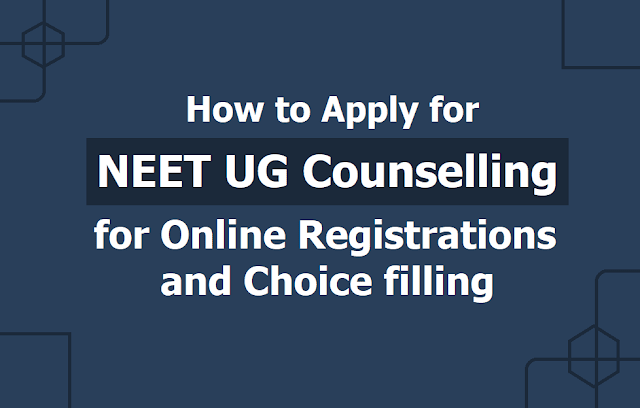 How to Apply for NEET UG Counselling for Online Registrations, Choice filling from June 19