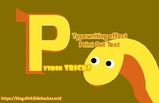 Membuat Efek Typewriting Saat Printout Teks pada Python